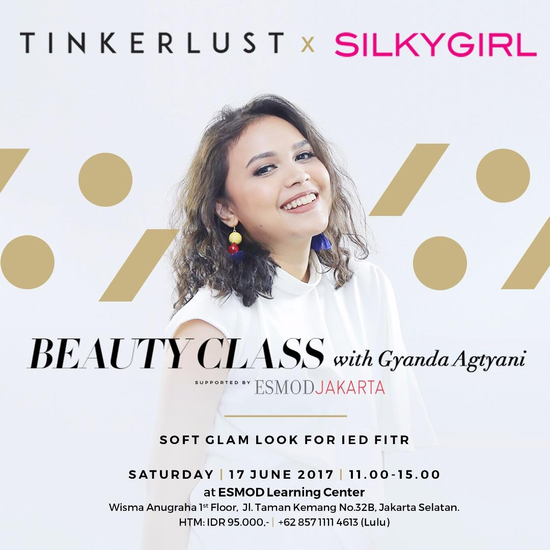"Tinkerlust x SILKYGIRL supported by ESMOD Jakarta present  ""Beauty Class with Gyanda Agtyani"""